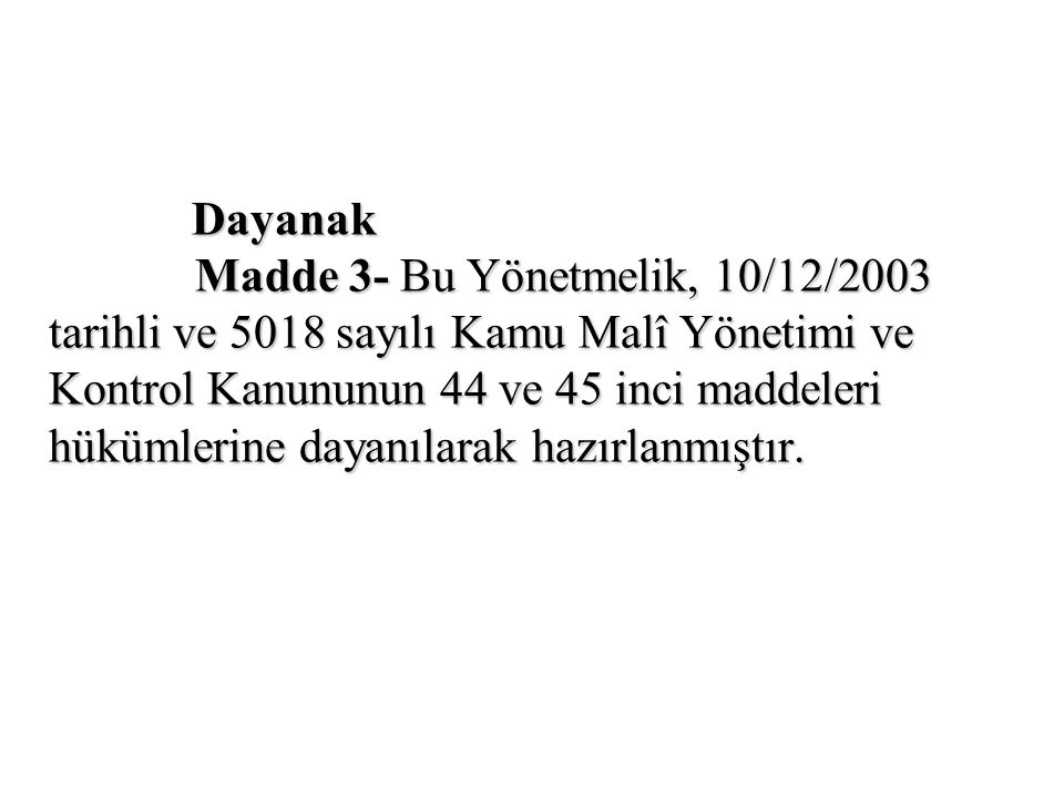 Madde 3- Bu Yönetmelik, 10/12/2003