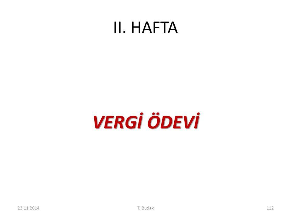 II. HAFTA VERGİ ÖDEVİ 07.04.2017 T. Budak