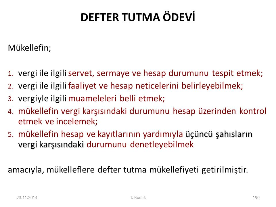 DEFTER TUTMA ÖDEVİ Mükellefin;