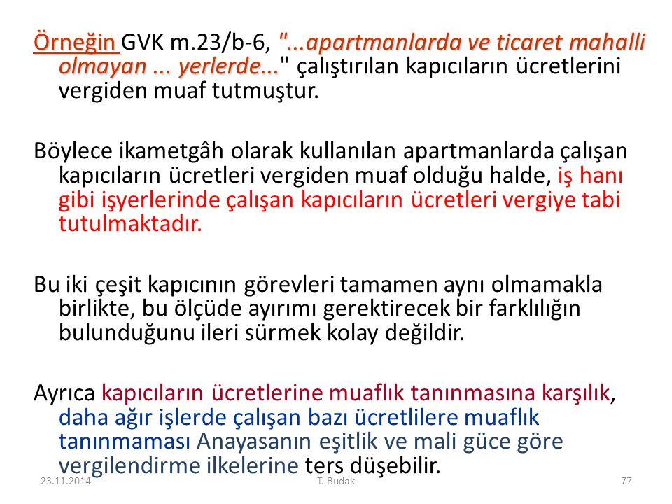 Örneğin GVK m. 23/b-6, . apartmanlarda ve ticaret mahalli olmayan