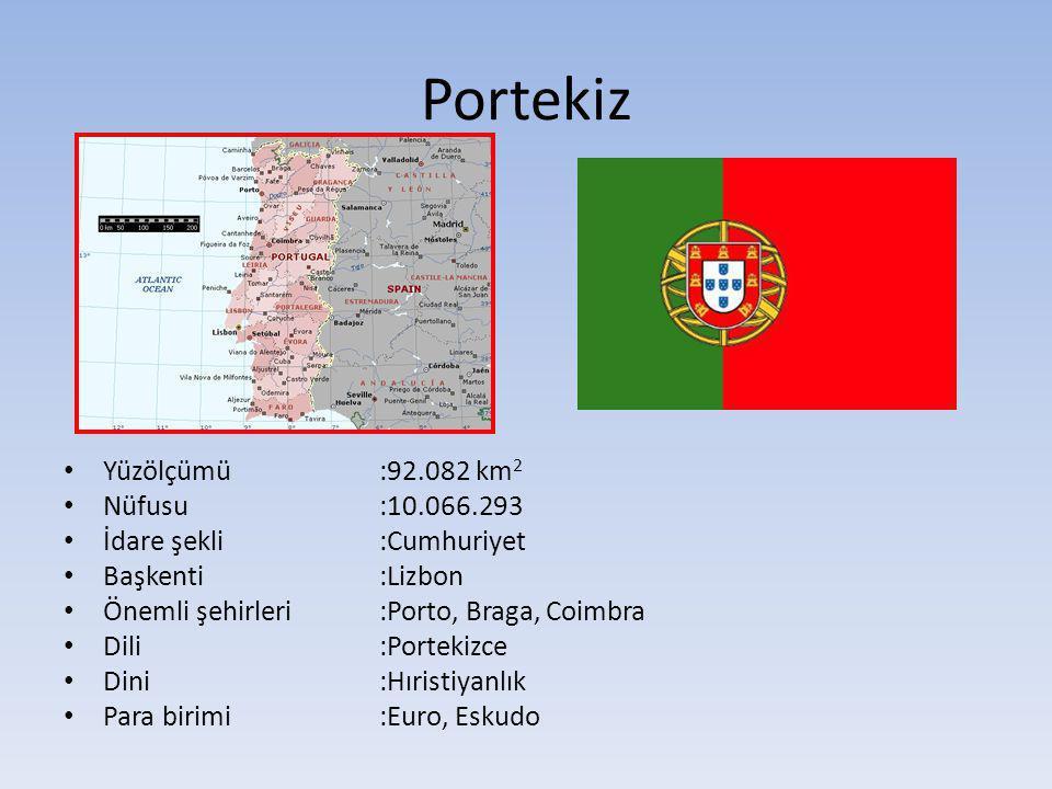Portekiz Yüzölçümü :92.082 km2 Nüfusu :10.066.293