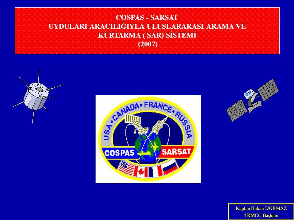 COSPAS - SARSAT UYDULARI ARACILIĞIYLA ULUSLARARASI ARAMA VE KURTARMA ( SAR) SİSTEMİ (2007)