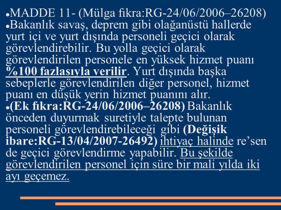 MADDE 11- (Mülga fıkra:RG-24/06/2006–26208)