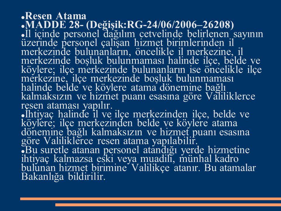Resen Atama MADDE 28- (Değişik:RG-24/06/2006–26208)