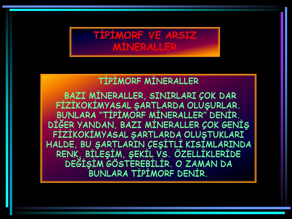 TİPİMORF VE ARSIZ MİNERALLER