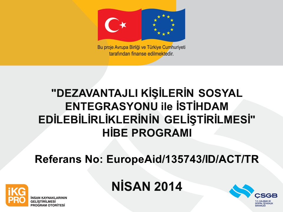Referans No: EuropeAid/135743/ID/ACT/TR