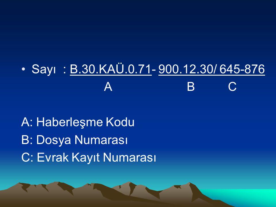 Sayı : B.30.KAÜ.0.71- 900.12.30/ 645-876 A B C.