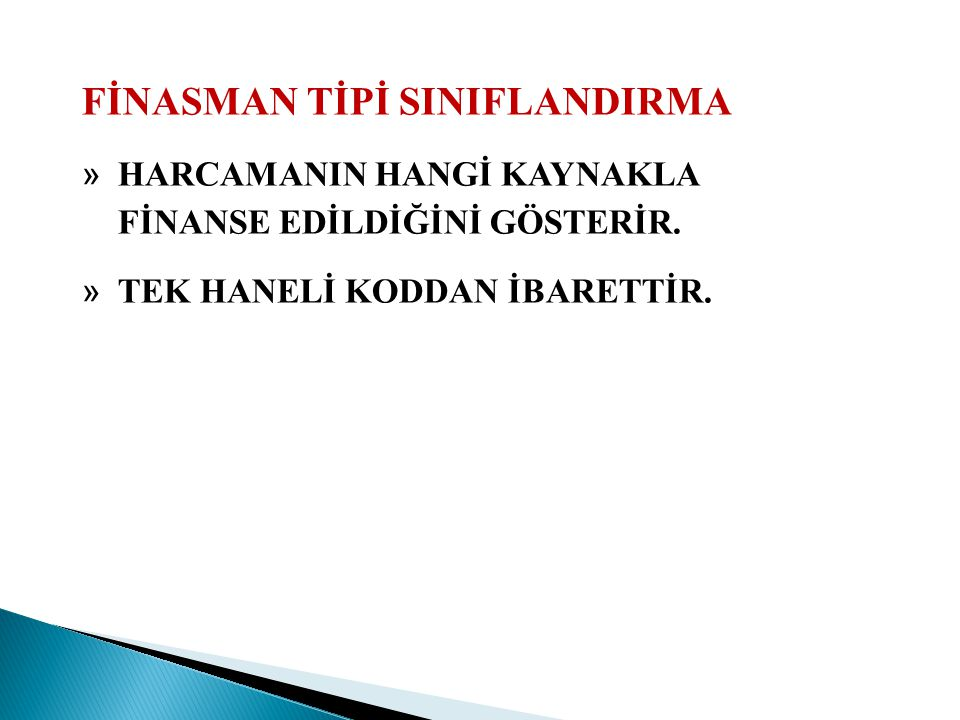 FİNASMAN TİPİ SINIFLANDIRMA
