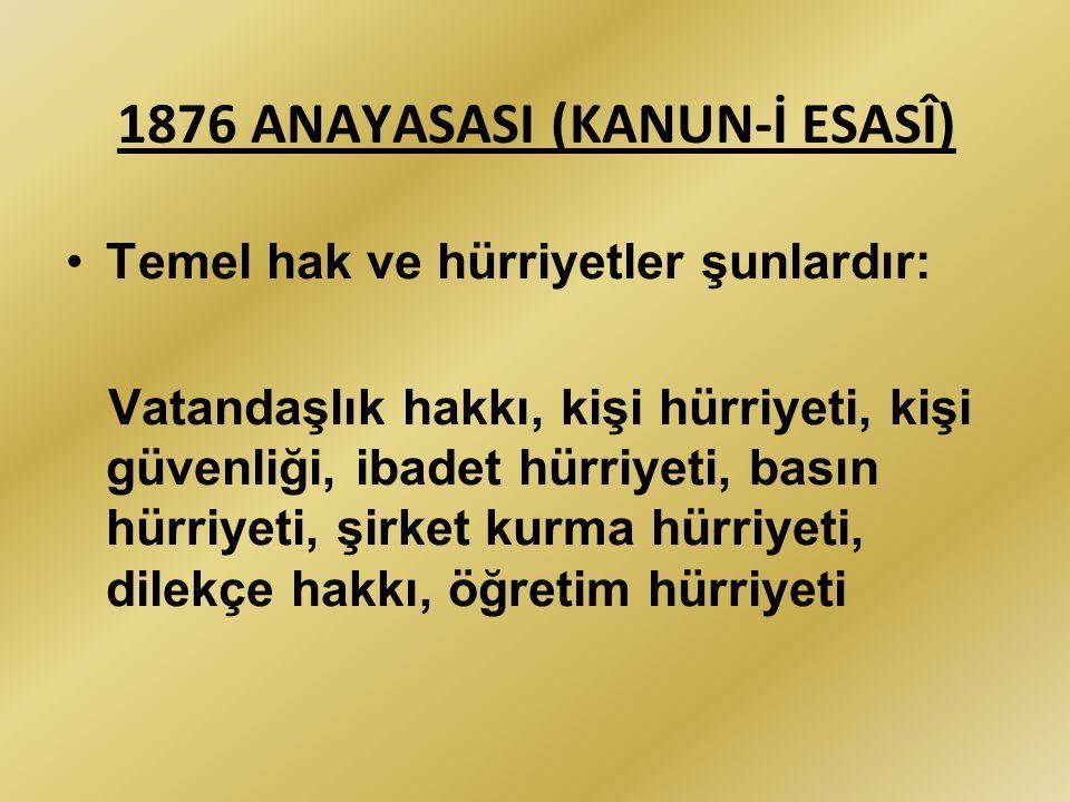 1876 ANAYASASI (KANUN-İ ESASÎ)