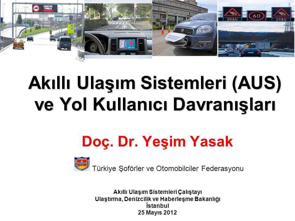 Akıllı Ulaşım Sistemleri (AUS) ve Yol Kullanıcı Davranışları