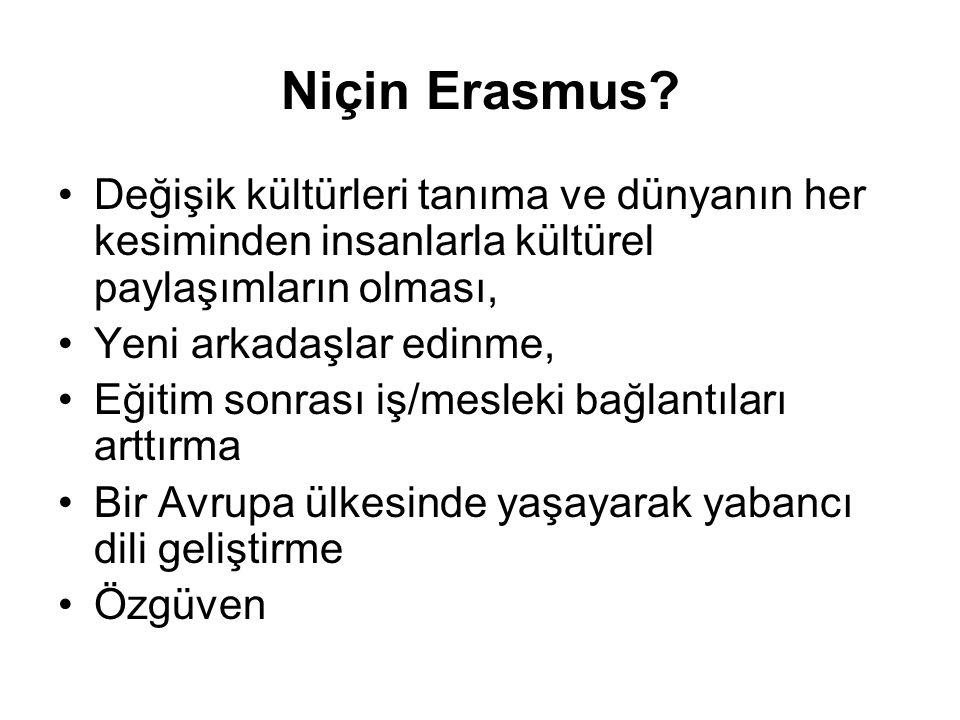 Niçin Erasmus Değişik kültürleri tanıma ve dünyanın her kesiminden insanlarla kültürel paylaşımların olması,