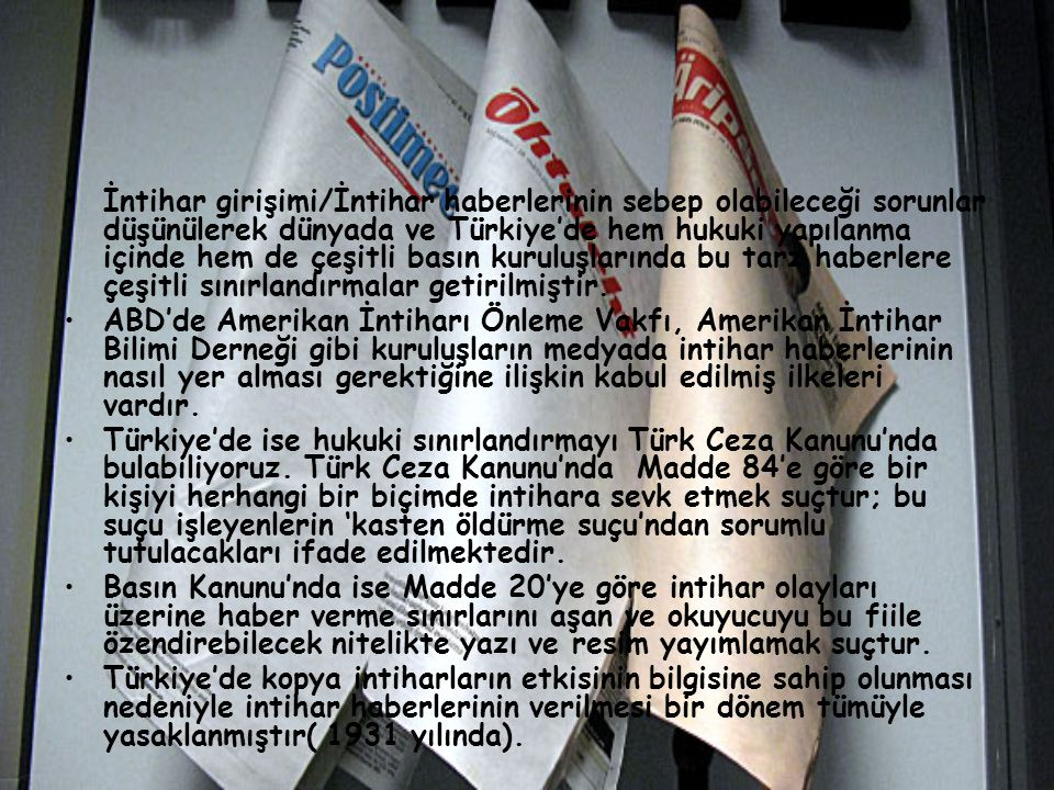 İntihar girişimi/İntihar haberlerinin sebep olabileceği sorunlar düşünülerek dünyada ve Türkiye'de hem hukuki yapılanma içinde hem de çeşitli basın kuruluşlarında bu tarz haberlere çeşitli sınırlandırmalar getirilmiştir.
