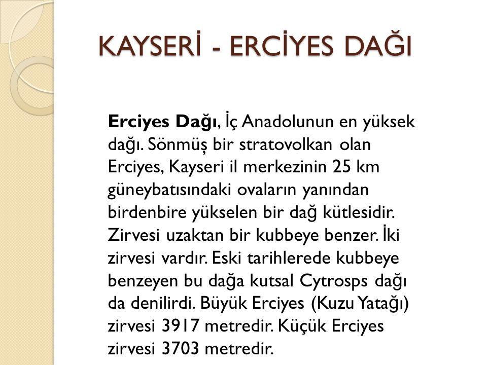 KAYSERİ - ERCİYES DAĞI
