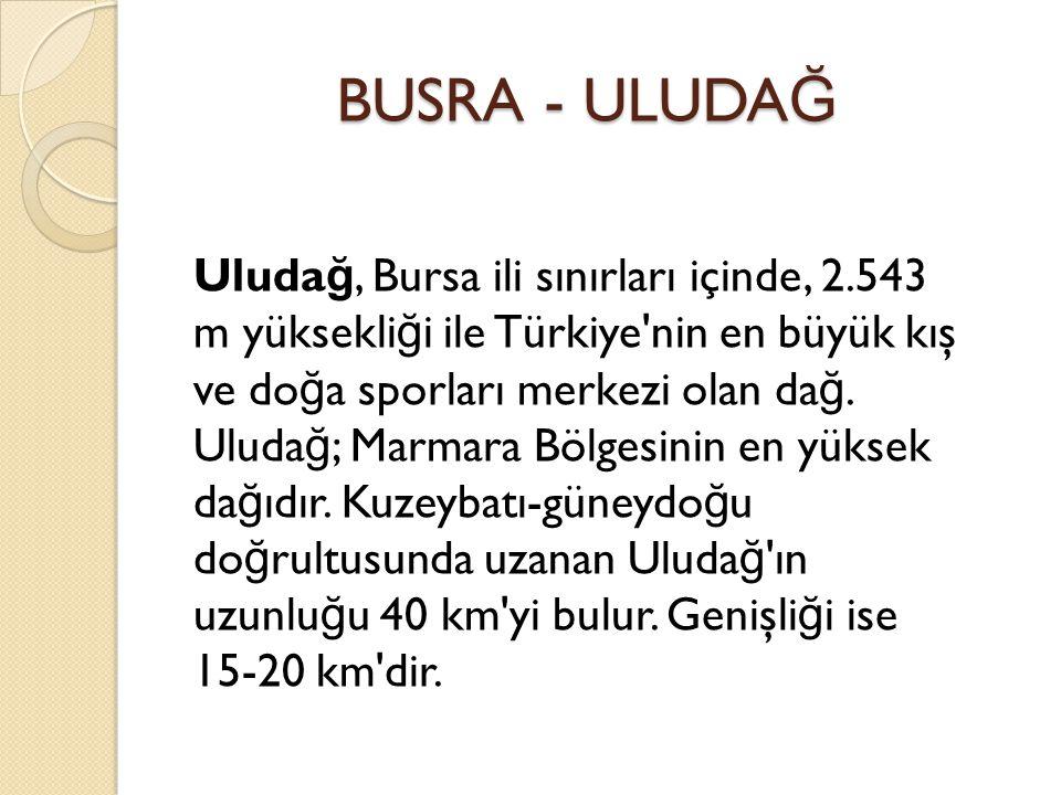 BUSRA - ULUDAĞ