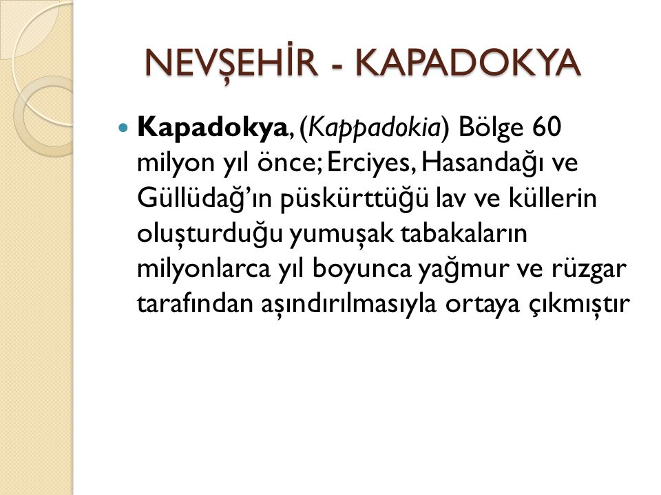 NEVŞEHİR - KAPADOKYA
