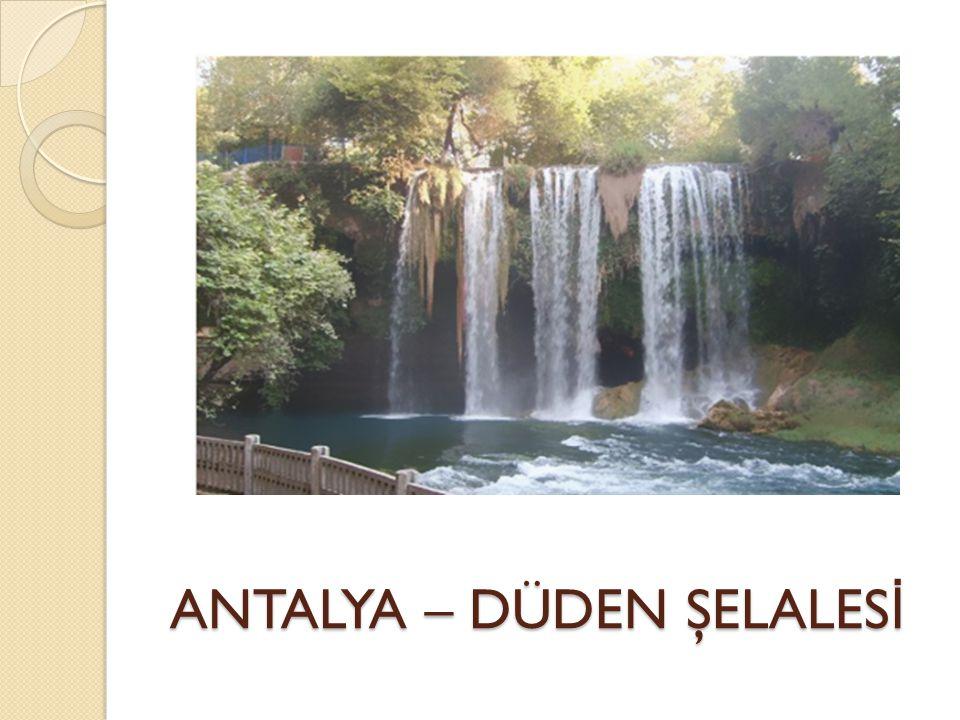 ANTALYA – DÜDEN ŞELALESİ