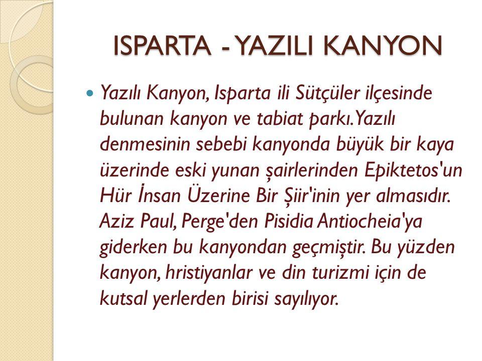 ISPARTA - YAZILI KANYON