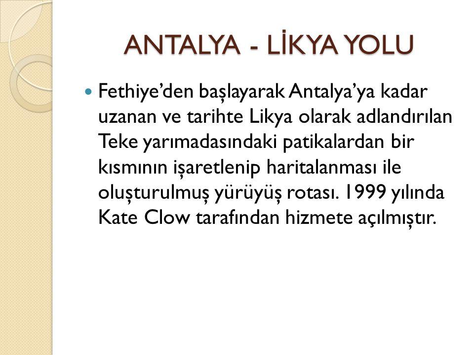 ANTALYA - LİKYA YOLU