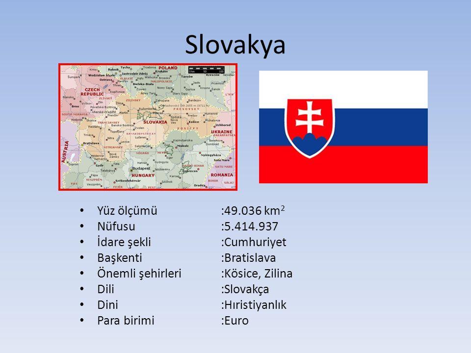 Slovakya Yüz ölçümü :49.036 km2 Nüfusu :5.414.937