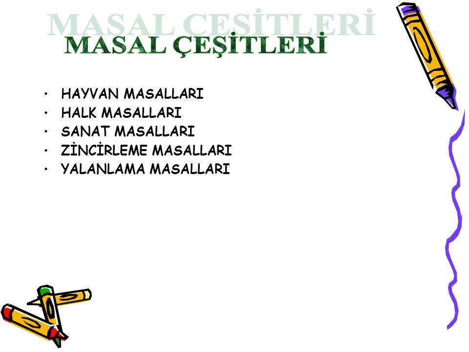 MASAL ÇEŞİTLERİ HAYVAN MASALLARI HALK MASALLARI SANAT MASALLARI