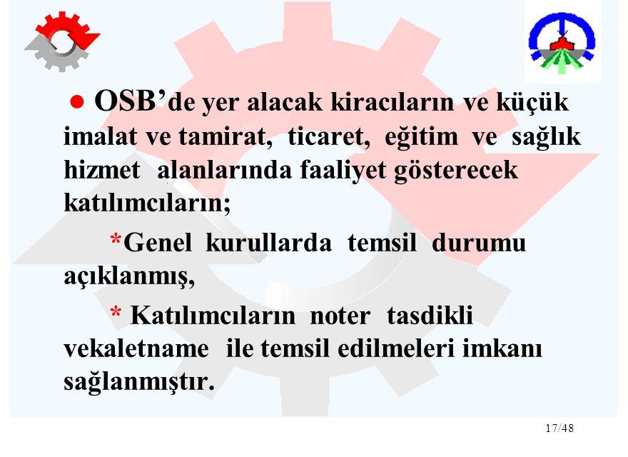 ● OSB'de yer alacak kiracıların ve küçük imalat ve tamirat, ticaret, eğitim ve sağlık hizmet alanlarında faaliyet gösterecek katılımcıların;