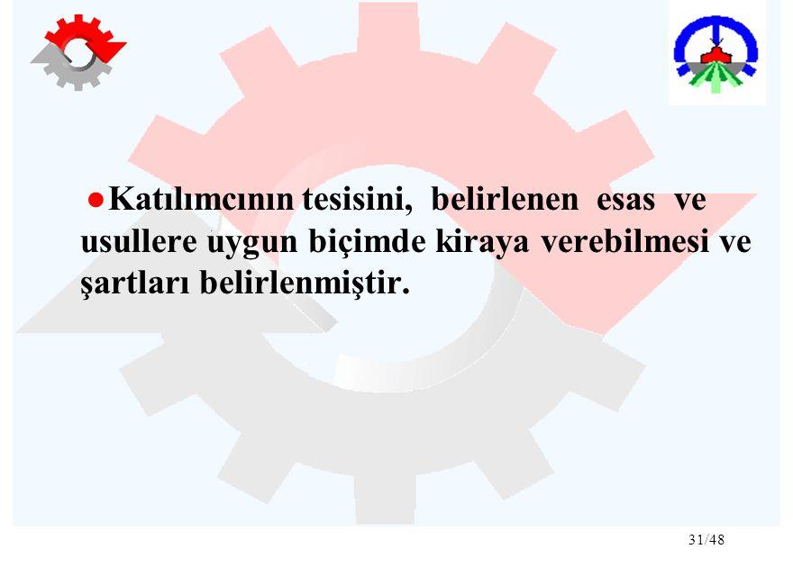 ●Katılımcının tesisini, belirlenen esas ve usullere uygun biçimde kiraya verebilmesi ve şartları belirlenmiştir.