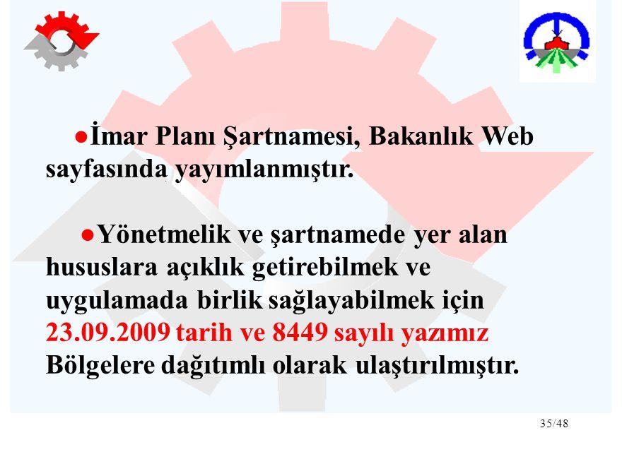 ●İmar Planı Şartnamesi, Bakanlık Web sayfasında yayımlanmıştır.