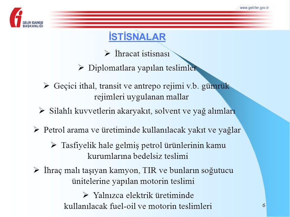 İSTİSNALAR İhracat istisnası Diplomatlara yapılan teslimler