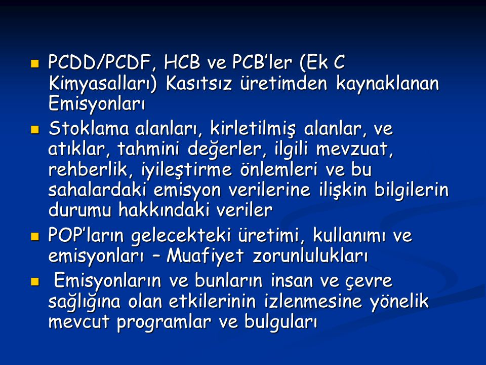 PCDD/PCDF, HCB ve PCB'ler (Ek C Kimyasalları) Kasıtsız üretimden kaynaklanan Emisyonları
