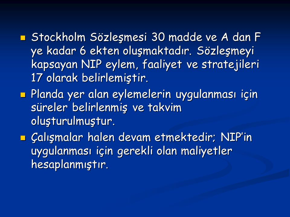 Stockholm Sözleşmesi 30 madde ve A dan F ye kadar 6 ekten oluşmaktadır