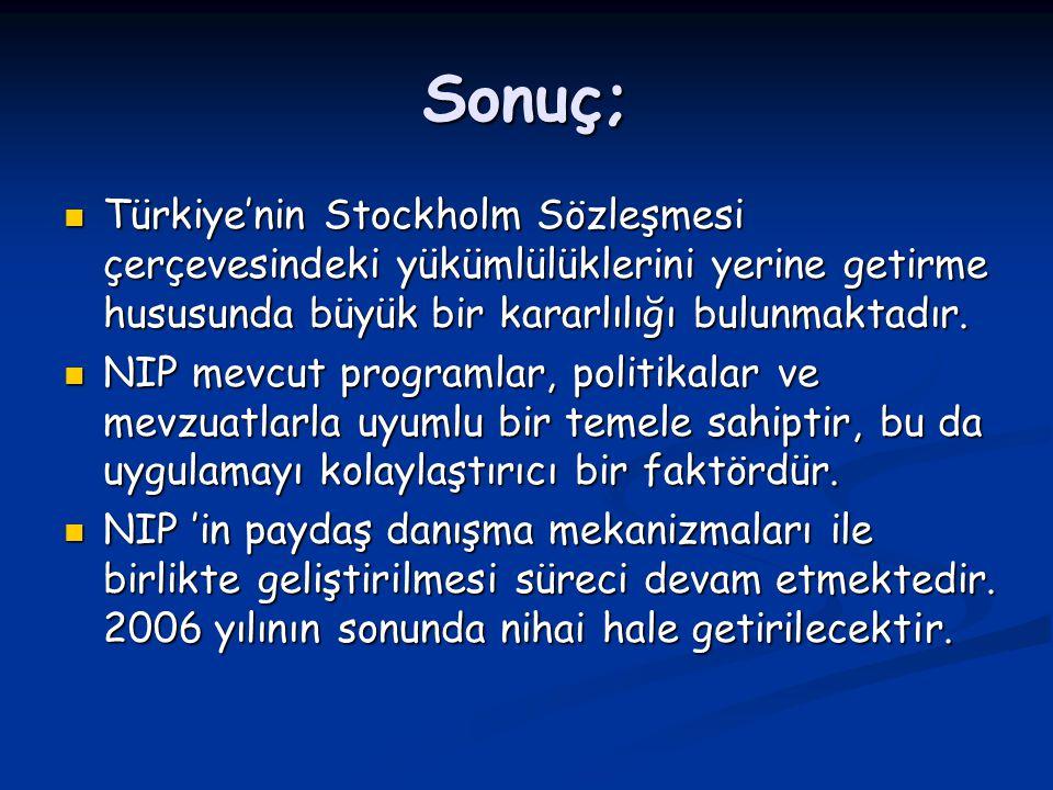 Sonuç; Türkiye'nin Stockholm Sözleşmesi çerçevesindeki yükümlülüklerini yerine getirme hususunda büyük bir kararlılığı bulunmaktadır.