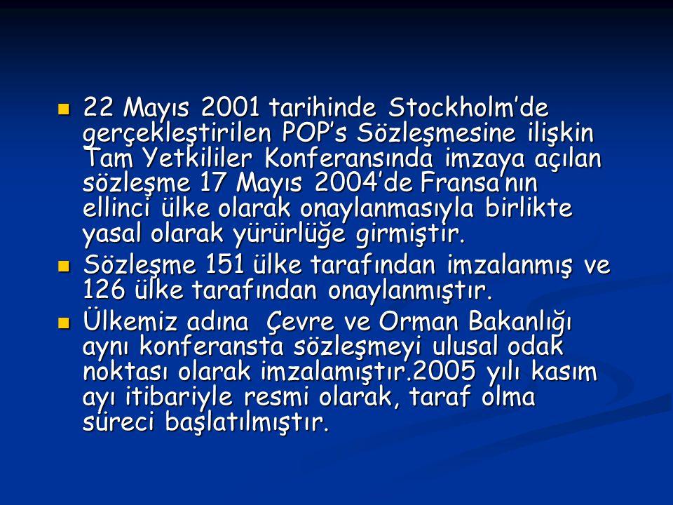 22 Mayıs 2001 tarihinde Stockholm'de gerçekleştirilen POP's Sözleşmesine ilişkin Tam Yetkililer Konferansında imzaya açılan sözleşme 17 Mayıs 2004'de Fransa'nın ellinci ülke olarak onaylanmasıyla birlikte yasal olarak yürürlüğe girmiştir.