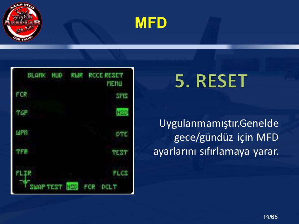 5. RESET Uygulanmamıştır.Genelde gece/gündüz için MFD ayarlarını sıfırlamaya yarar.