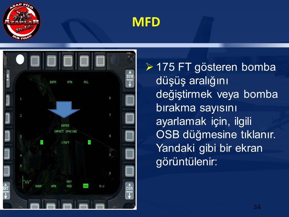 175 FT gösteren bomba düşüş aralığını değiştirmek veya bomba bırakma sayısını ayarlamak için, ilgili OSB düğmesine tıklanır.