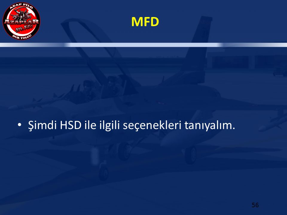 Şimdi HSD ile ilgili seçenekleri tanıyalım.