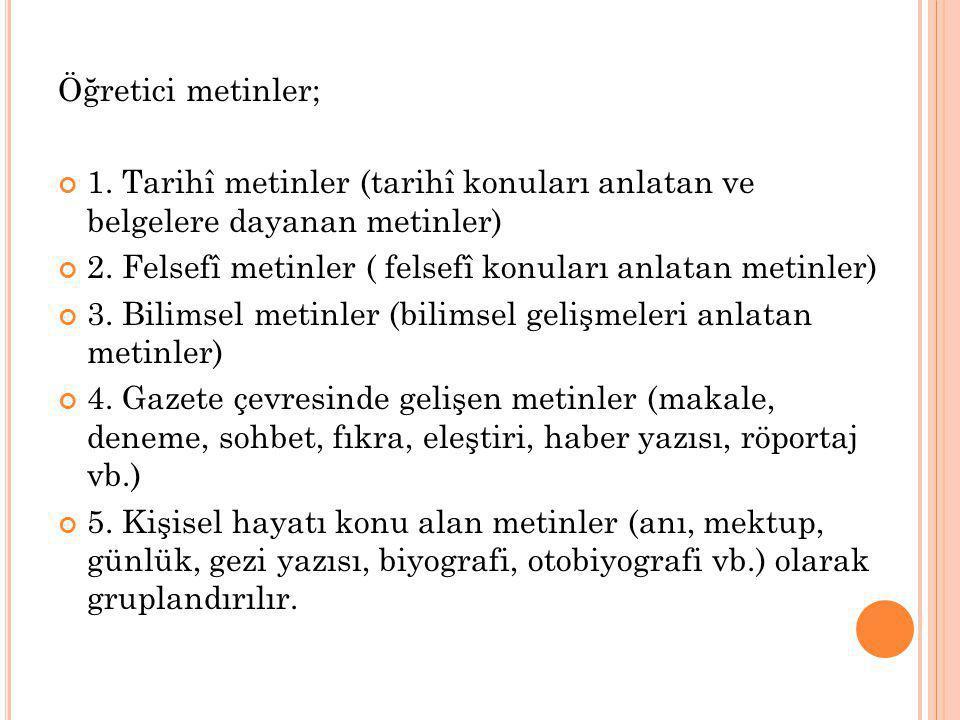 Öğretici metinler; 1. Tarihî metinler (tarihî konuları anlatan ve belgelere dayanan metinler)