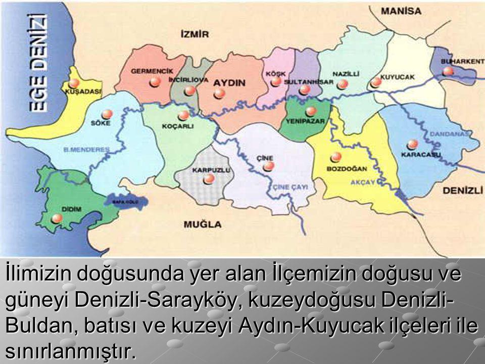 İlimizin doğusunda yer alan İlçemizin doğusu ve güneyi Denizli-Sarayköy, kuzeydoğusu Denizli-Buldan, batısı ve kuzeyi Aydın-Kuyucak ilçeleri ile sınırlanmıştır.