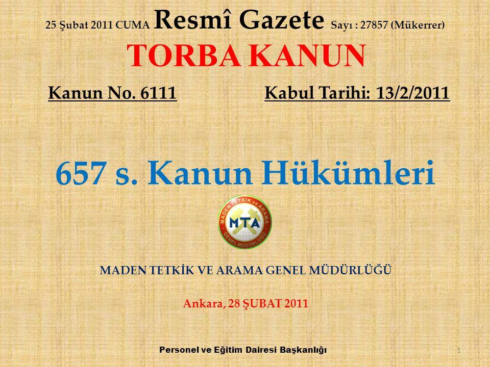 25 Şubat 2011 CUMA Resmî Gazete Sayı : 27857 (Mükerrer) TORBA KANUN