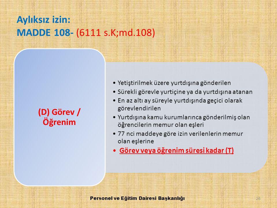 Aylıksız izin: MADDE 108- (6111 s.K;md.108)