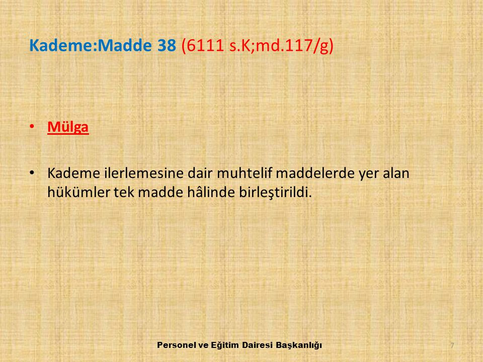 Kademe:Madde 38 (6111 s.K;md.117/g)