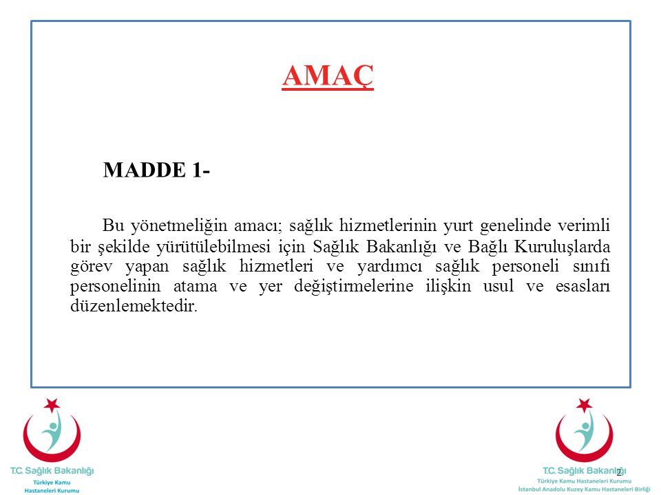 AMAÇ MADDE 1-