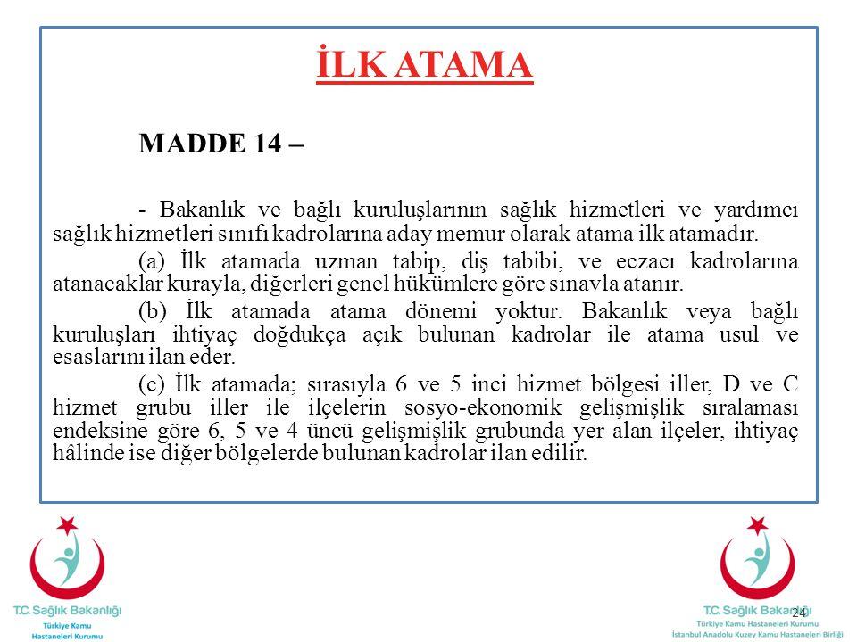 İLK ATAMA MADDE 14 –
