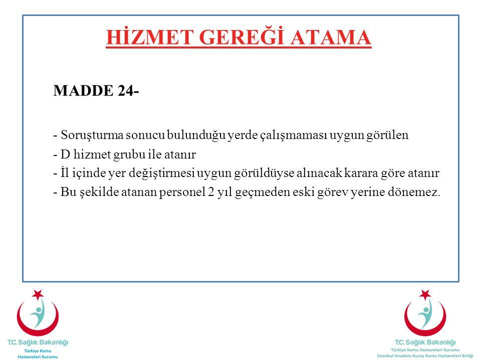 HİZMET GEREĞİ ATAMA MADDE 24-