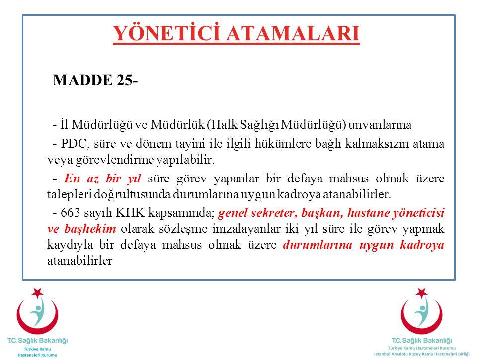 YÖNETİCİ ATAMALARI MADDE 25- - İl Müdürlüğü ve Müdürlük (Halk Sağlığı Müdürlüğü) unvanlarına.