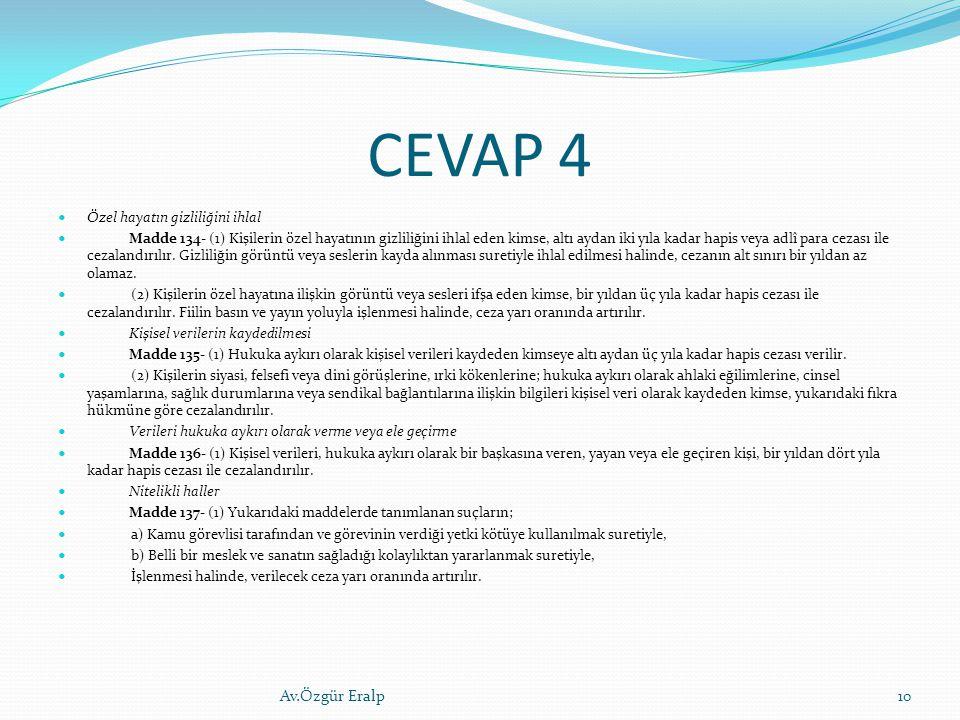 CEVAP 4 Av.Özgür Eralp Özel hayatın gizliliğini ihlal