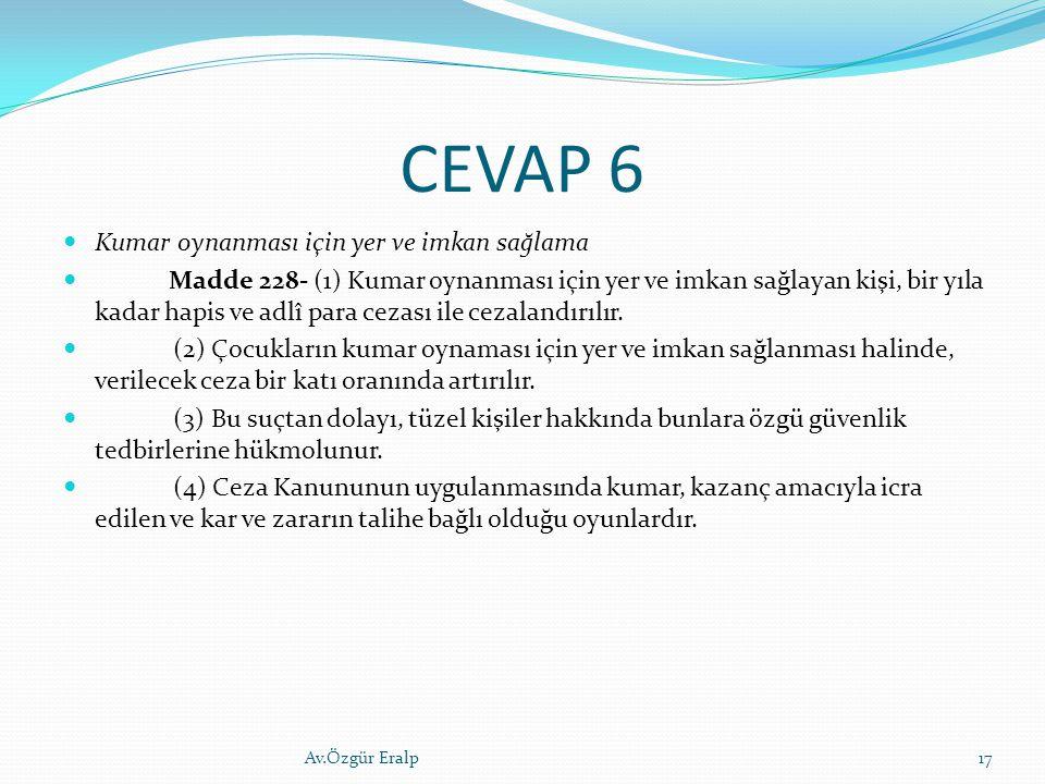CEVAP 6 Kumar oynanması için yer ve imkan sağlama