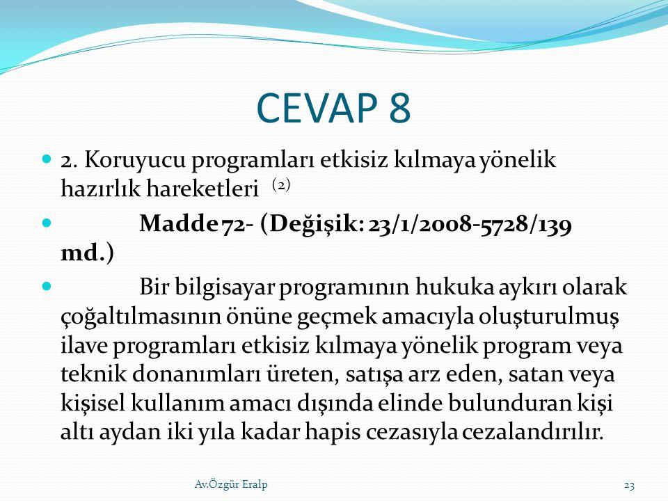 CEVAP 8 2. Koruyucu programları etkisiz kılmaya yönelik hazırlık hareketleri (2) Madde 72- (Değişik: 23/1/2008-5728/139 md.)