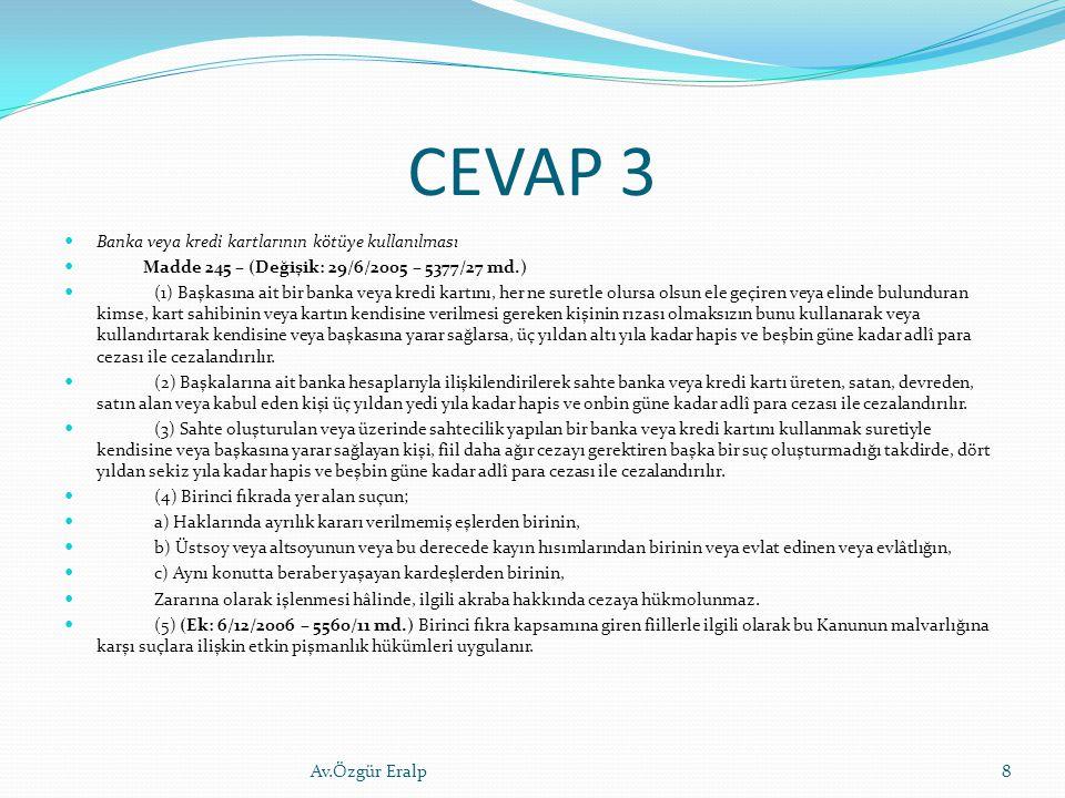 CEVAP 3 Banka veya kredi kartlarının kötüye kullanılması
