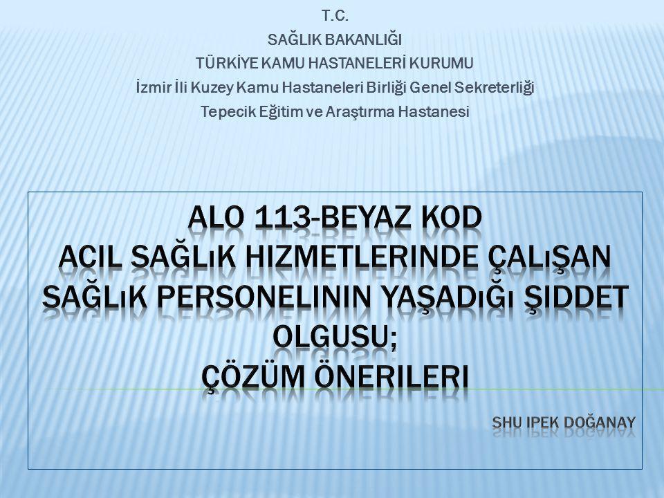 T.C. SAĞLIK BAKANLIĞI. TÜRKİYE KAMU HASTANELERİ KURUMU. İzmir İli Kuzey Kamu Hastaneleri Birliği Genel Sekreterliği.