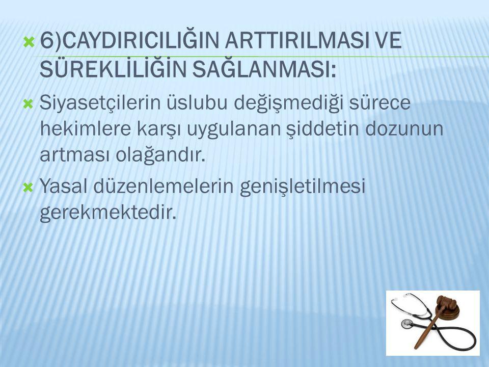 6)CAYDIRICILIĞIN ARTTIRILMASI VE SÜREKLİLİĞİN SAĞLANMASI: